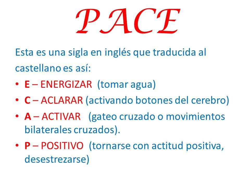 PACE Esta es una sigla en inglés que traducida al castellano es así: