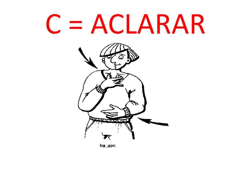 C = ACLARAR