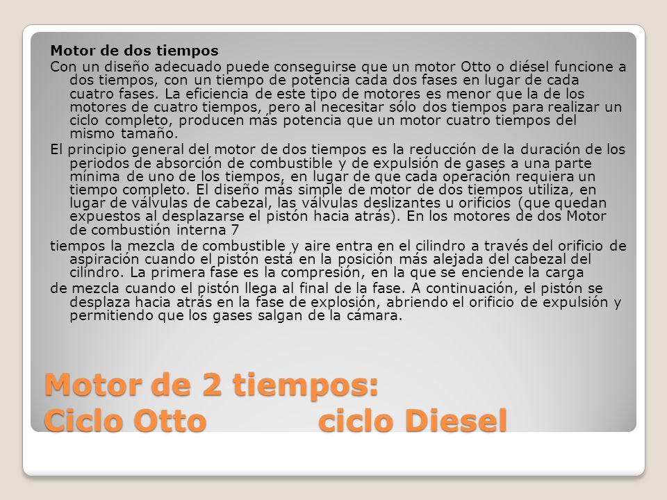 Motor de 2 tiempos: Ciclo Otto ciclo Diesel