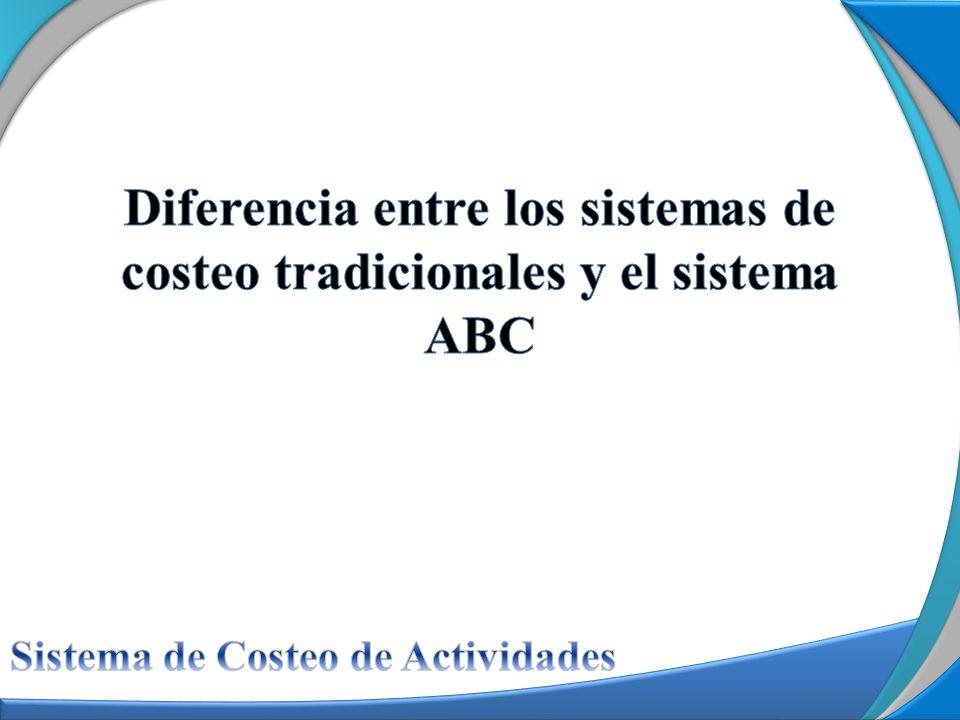 Diferencia entre los sistemas de costeo tradicionales y el sistema ABC