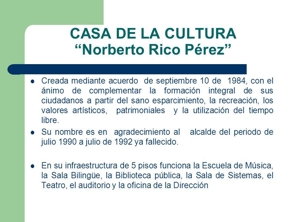 CASA DE LA CULTURA Norberto Rico Pérez
