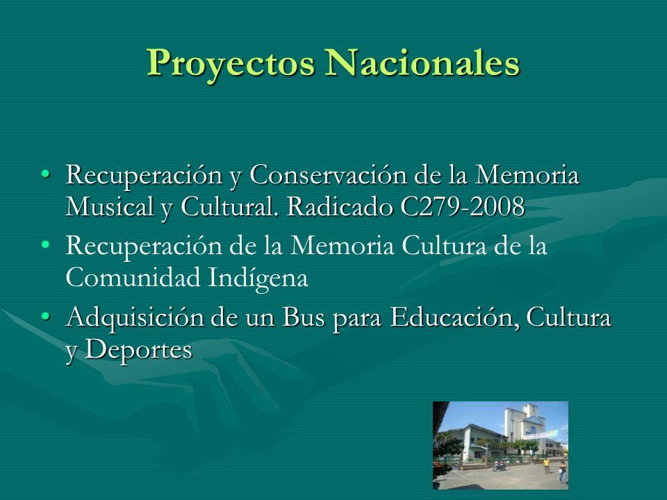Proyectos Nacionales Recuperación y Conservación de la Memoria Musical y Cultural. Radicado C279-2008.