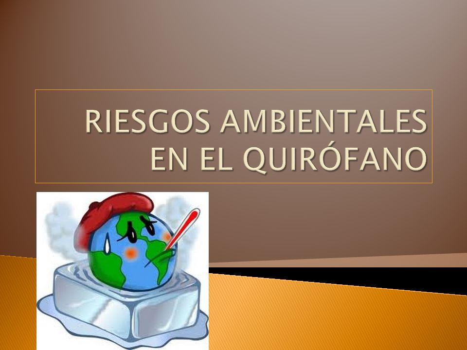 RIESGOS AMBIENTALES EN EL QUIRÓFANO