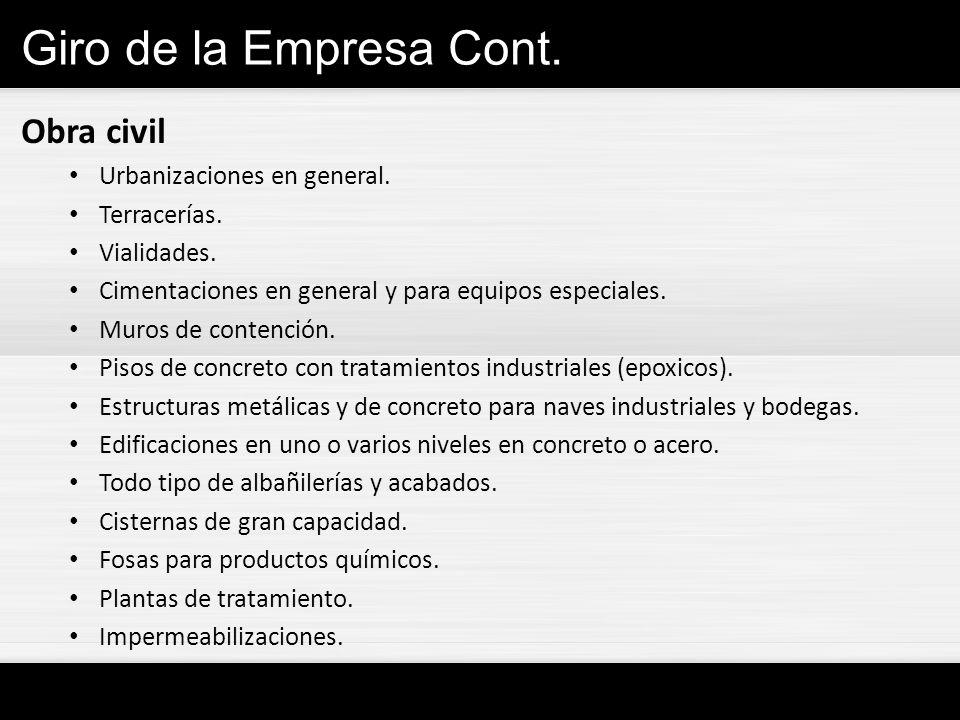Giro de la Empresa Cont. Obra civil Urbanizaciones en general.