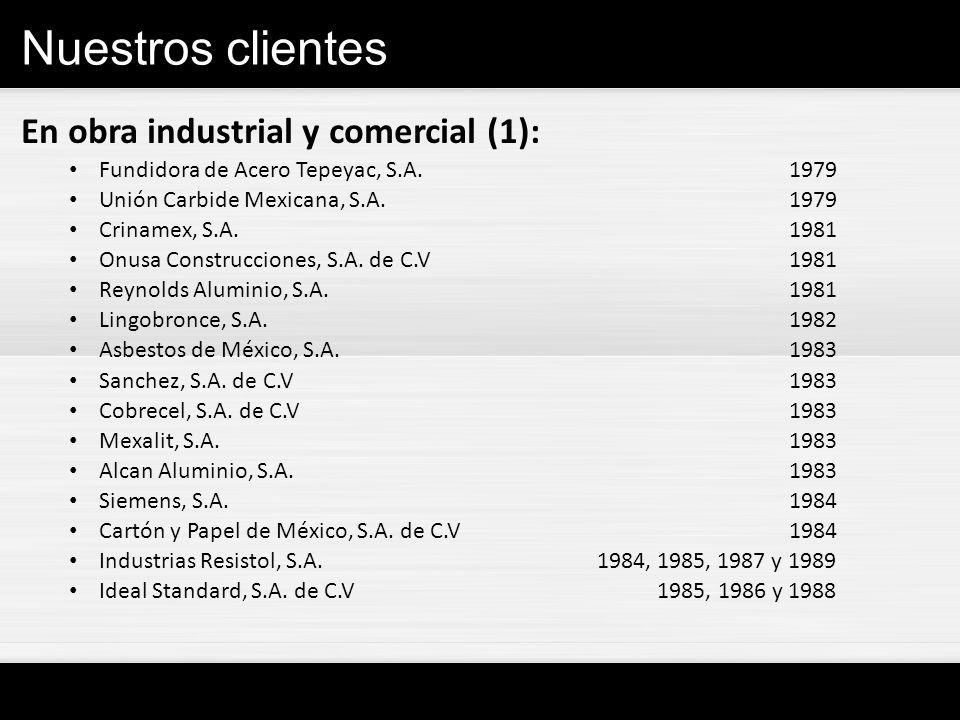 Nuestros clientes En obra industrial y comercial (1):