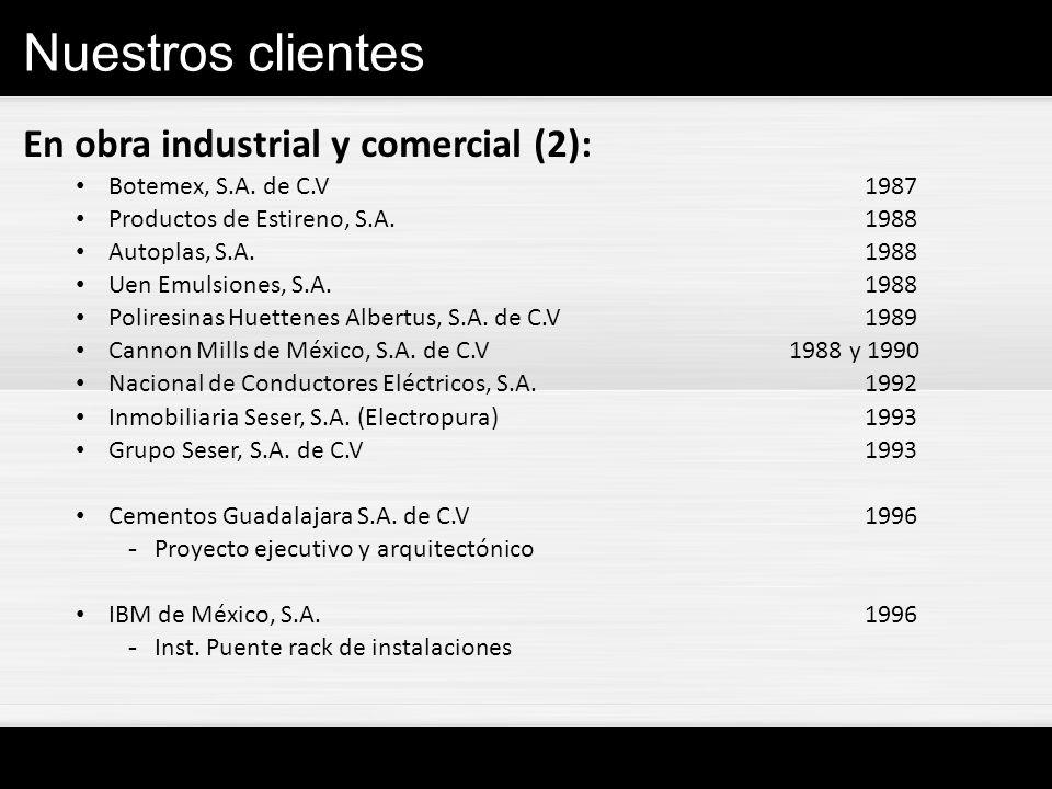 Nuestros clientes En obra industrial y comercial (2):