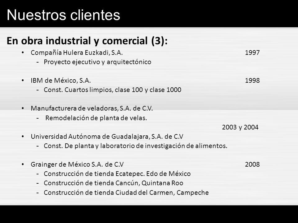 Nuestros clientes En obra industrial y comercial (3):