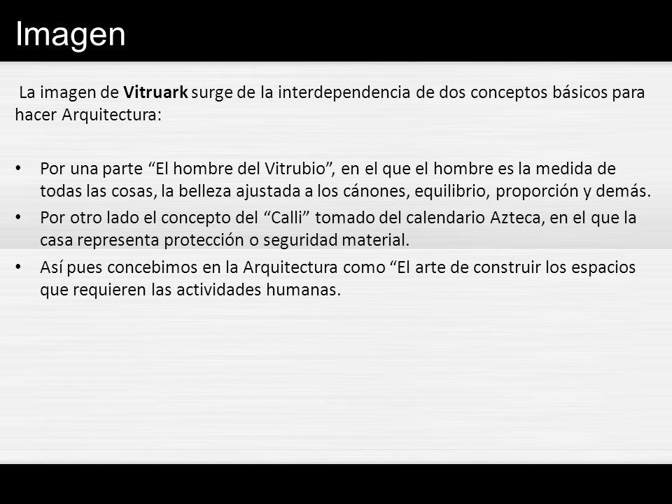 Imagen La imagen de Vitruark surge de la interdependencia de dos conceptos básicos para hacer Arquitectura: