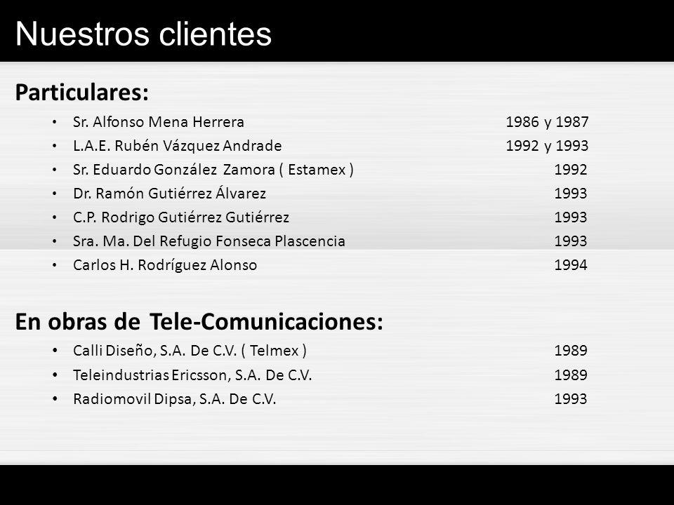 Nuestros clientes Particulares: En obras de Tele-Comunicaciones: