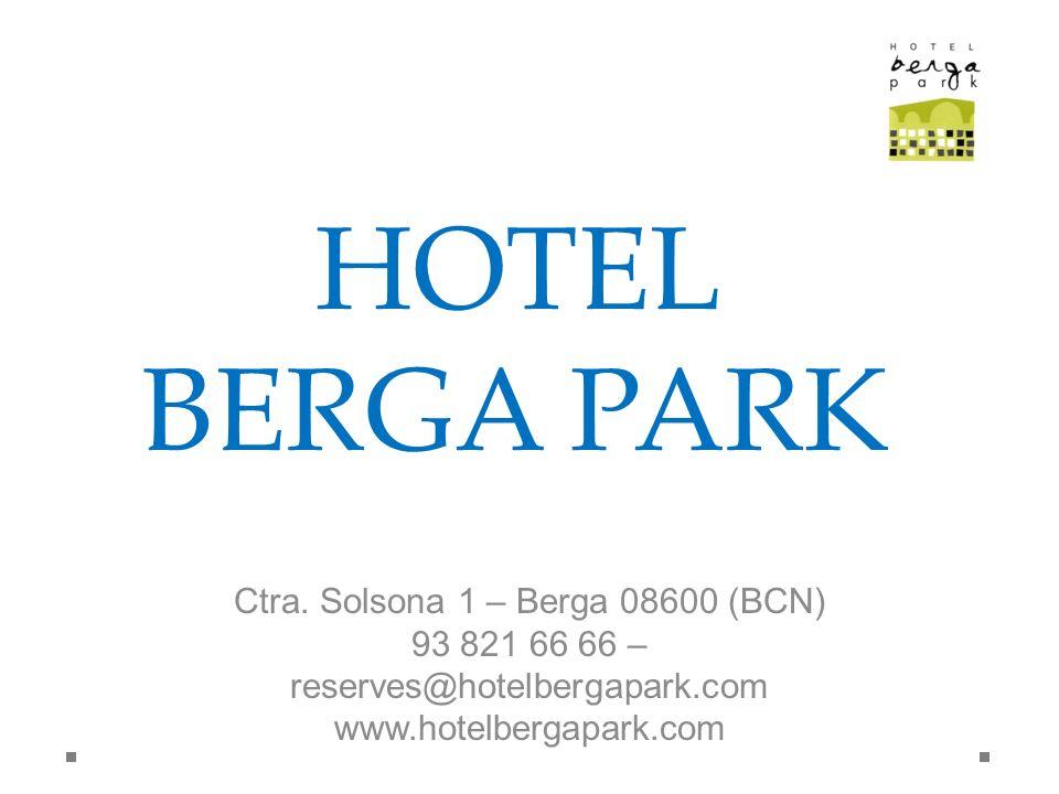 HOTEL BERGA PARK Ctra. Solsona 1 – Berga 08600 (BCN)