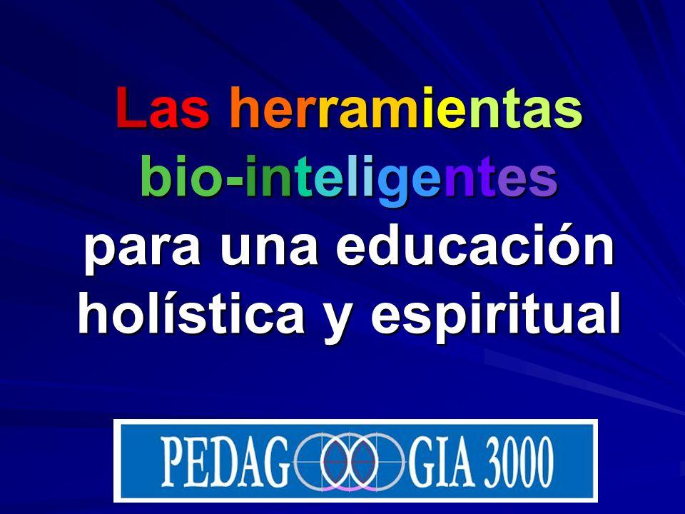 Las herramientas bio-inteligentes para una educación holística y espiritual