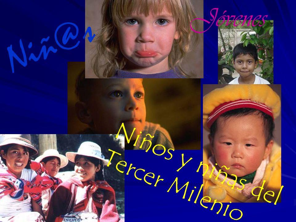 Jóvenes Niñ@s Niños y niñas del Tercer Milenio