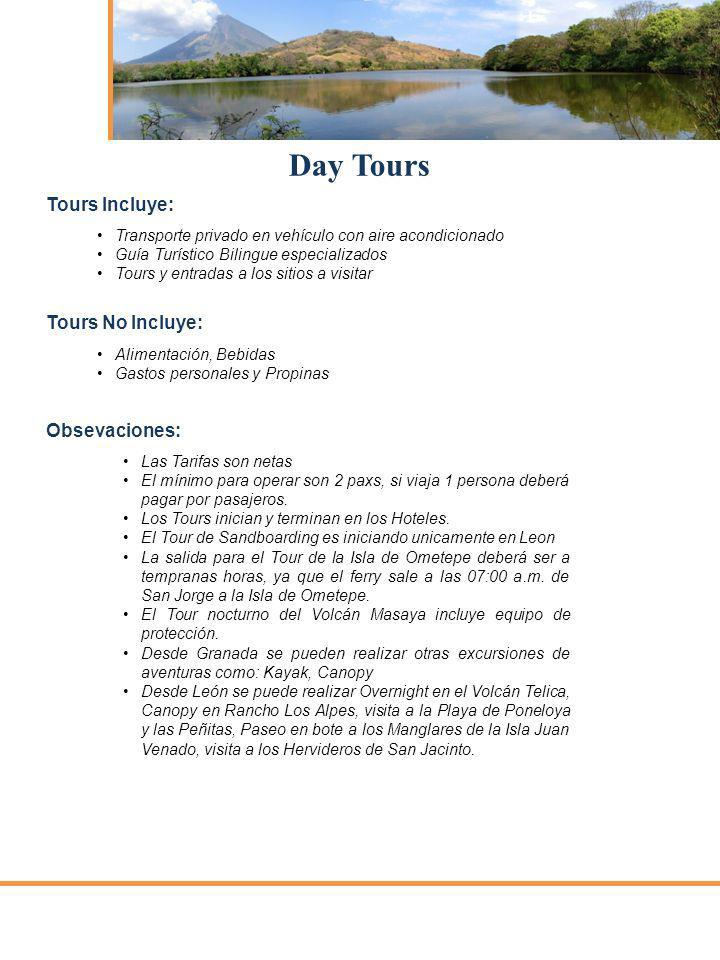 Day Tours Tours Incluye: Tours No Incluye: Obsevaciones: