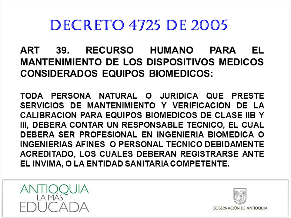 DECRETO 4725 DE 2005 ART 39. RECURSO HUMANO PARA EL MANTENIMIENTO DE LOS DISPOSITIVOS MEDICOS CONSIDERADOS EQUIPOS BIOMEDICOS: