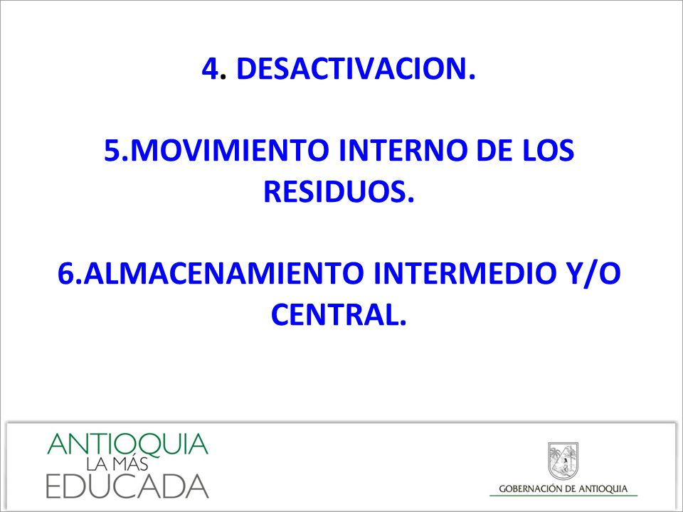 4. DESACTIVACION. 5. MOVIMIENTO INTERNO DE LOS RESIDUOS. 6