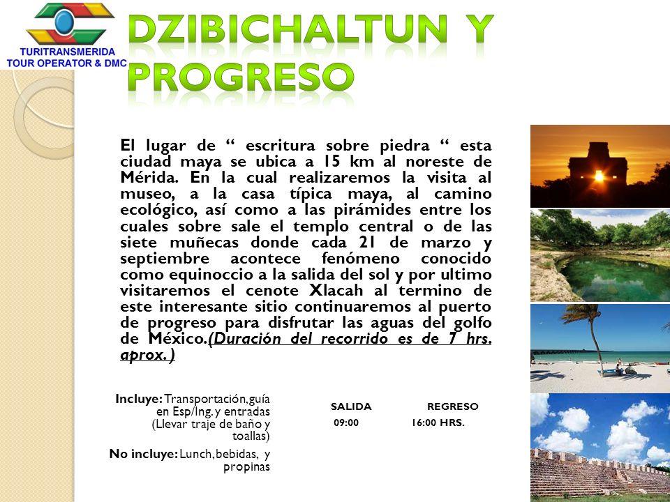 Dzibichaltun y Progreso