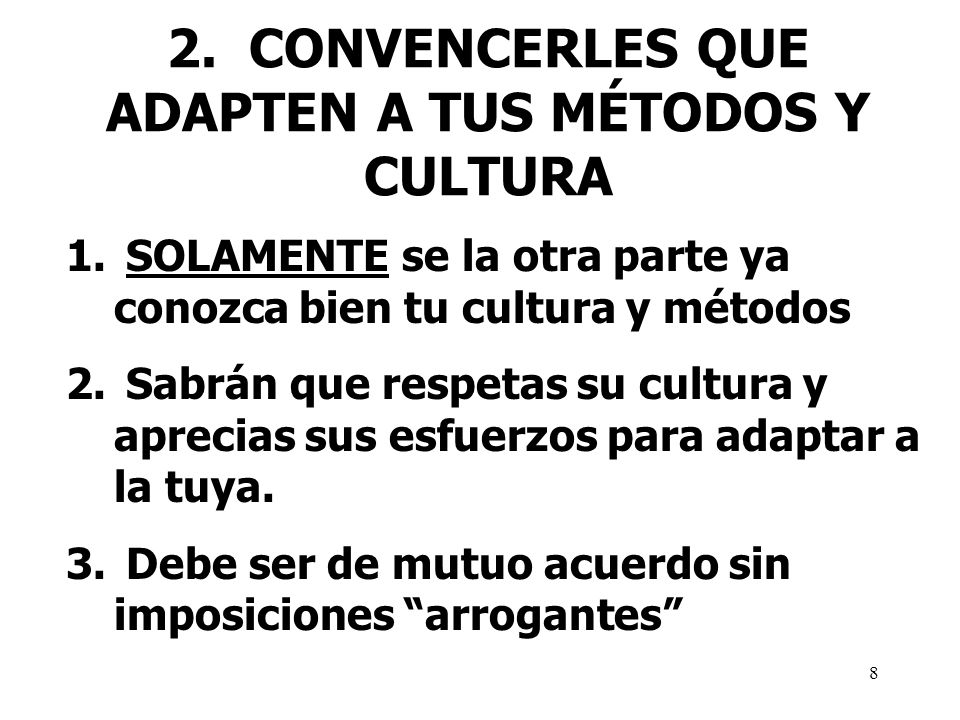 2. CONVENCERLES QUE ADAPTEN A TUS MÉTODOS Y CULTURA