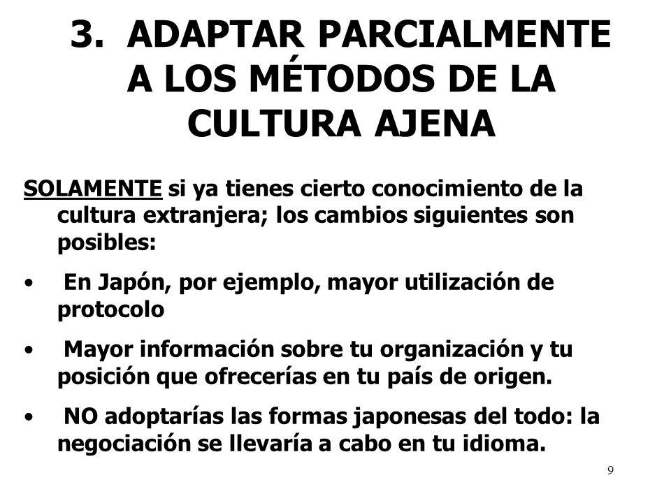3. ADAPTAR PARCIALMENTE A LOS MÉTODOS DE LA CULTURA AJENA