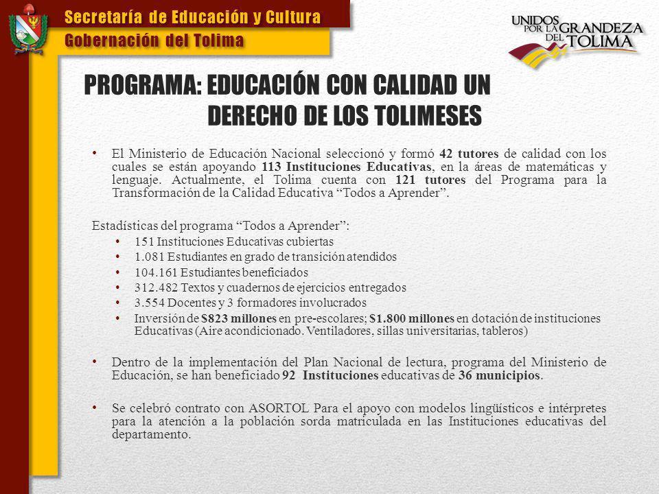 PROGRAMA: EDUCACIÓN CON CALIDAD UN DERECHO DE LOS TOLIMESES
