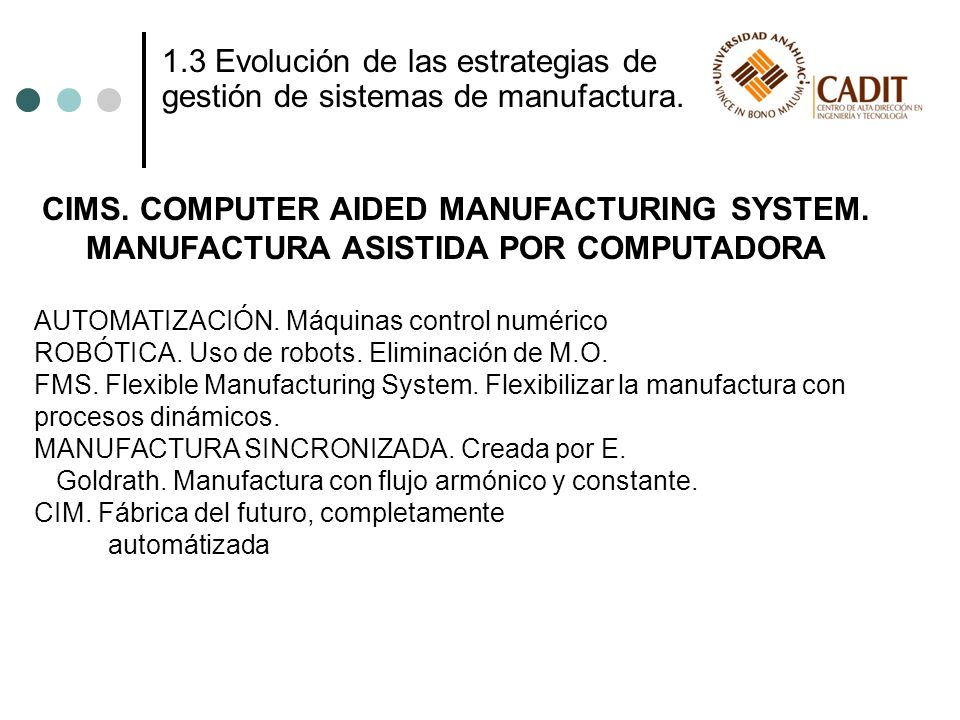 CIMS. COMPUTER AIDED MANUFACTURING SYSTEM.