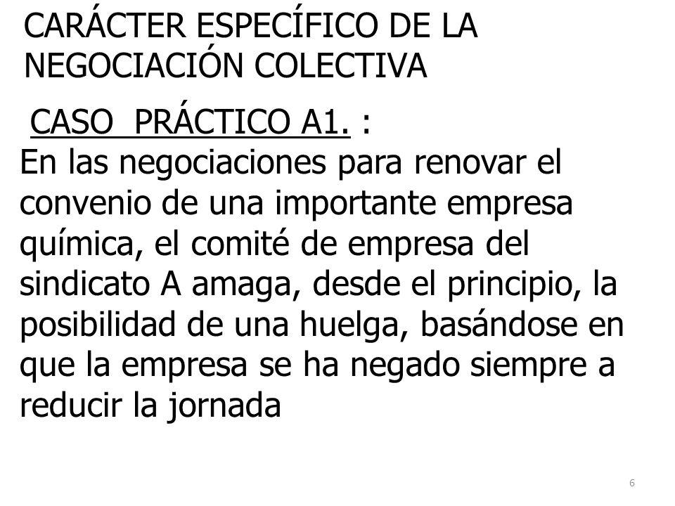 CARÁCTER ESPECÍFICO DE LA NEGOCIACIÓN COLECTIVA