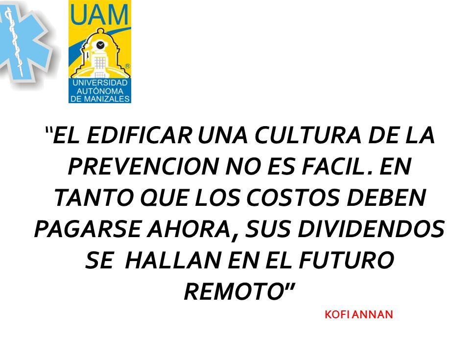 EL EDIFICAR UNA CULTURA DE LA PREVENCION NO ES FACIL