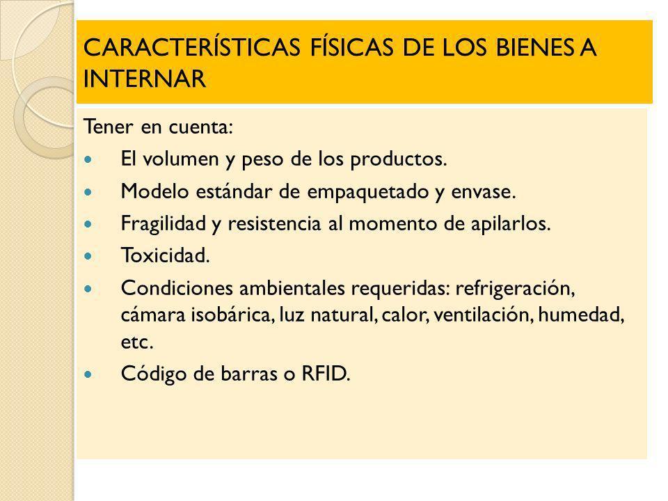CARACTERÍSTICAS FÍSICAS DE LOS BIENES A INTERNAR