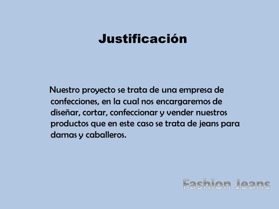 Fashion Jeans Justificación
