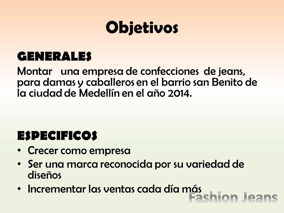 Objetivos Fashion Jeans GENERALES ESPECIFICOS
