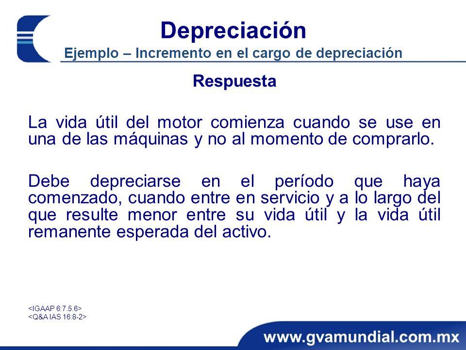 Depreciación Ejemplo – Incremento en el cargo de depreciación