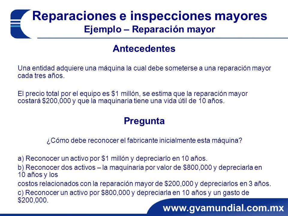 Reparaciones e inspecciones mayores Ejemplo – Reparación mayor