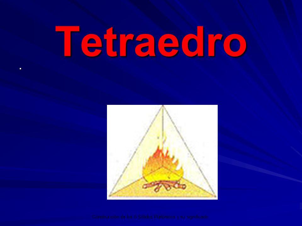 Tetraedro . Construcción de los 5 Sólidos Platónicos y su significado.