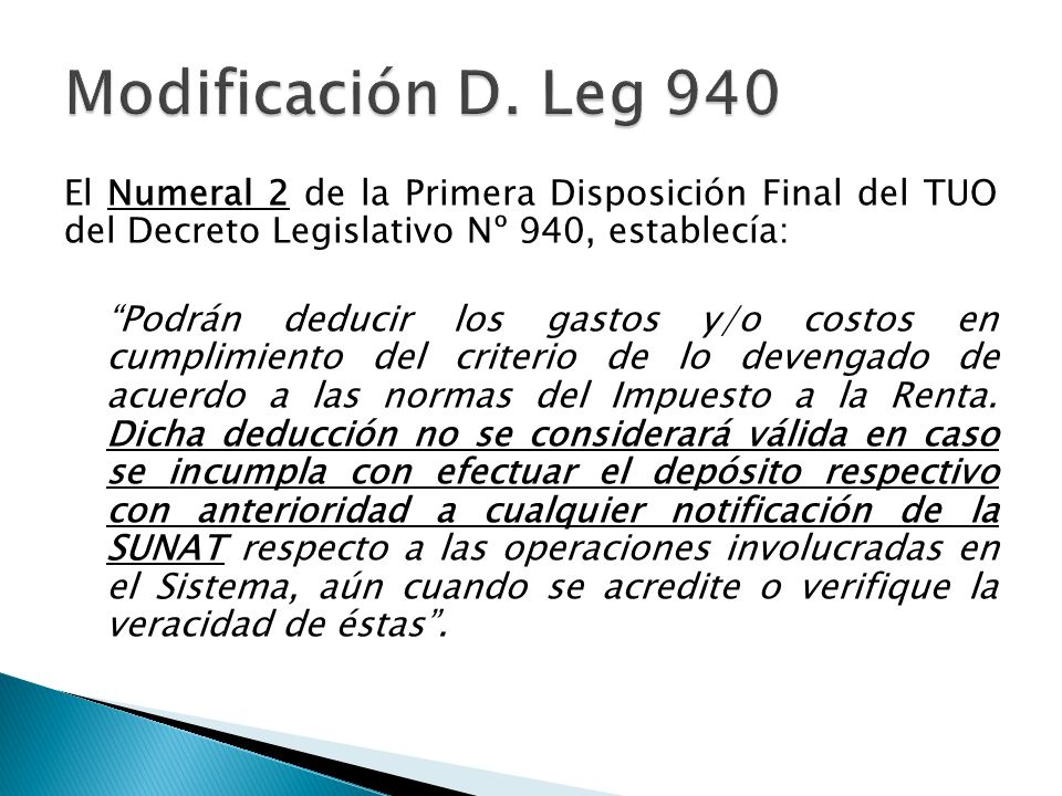 Modificación D. Leg 940 El Numeral 2 de la Primera Disposición Final del TUO del Decreto Legislativo Nº 940, establecía: