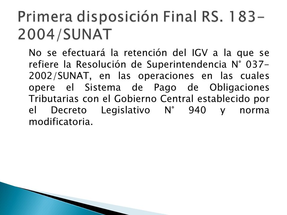 Primera disposición Final RS. 183-2004/SUNAT