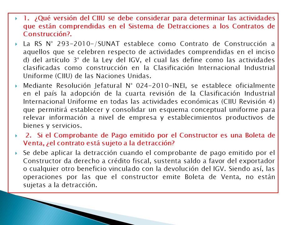 1. ¿Qué versión del CIIU se debe considerar para determinar las actividades que están comprendidas en el Sistema de Detracciones a los Contratos de Construcción .