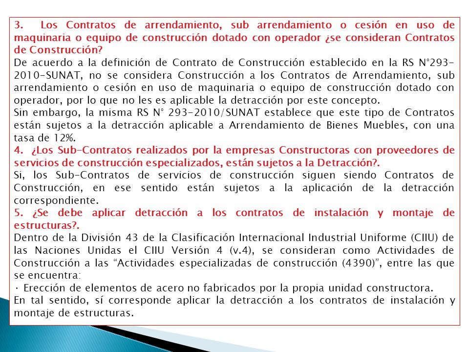 3. Los Contratos de arrendamiento, sub arrendamiento o cesión en uso de maquinaria o equipo de construcción dotado con operador ¿se consideran Contratos de Construcción