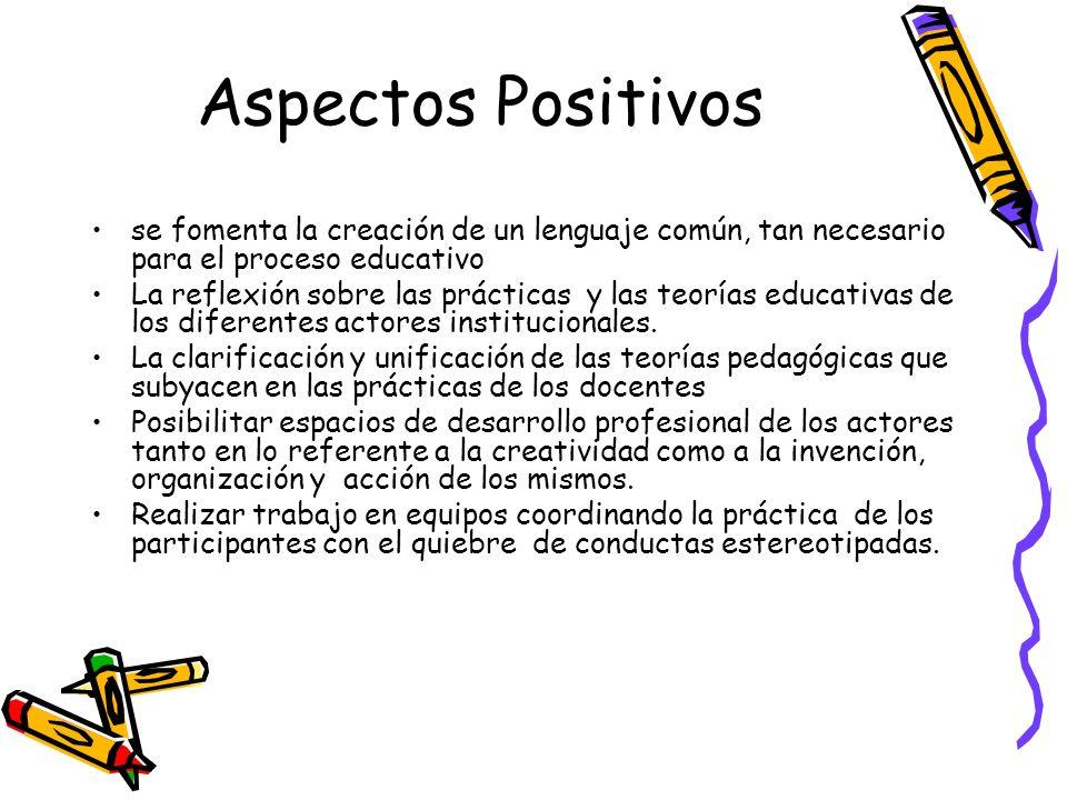 Aspectos Positivos se fomenta la creación de un lenguaje común, tan necesario para el proceso educativo.