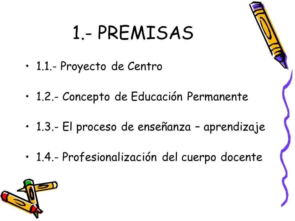 1.- PREMISAS 1.1.- Proyecto de Centro