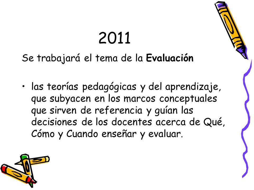 2011 Se trabajará el tema de la Evaluación