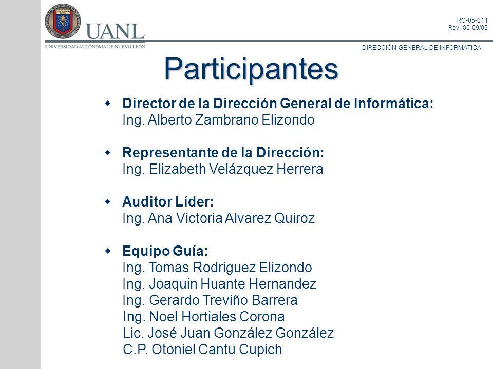 Participantes Director de la Dirección General de Informática: