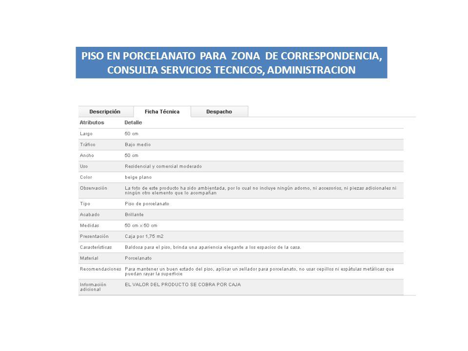 PISO EN PORCELANATO PARA ZONA DE CORRESPONDENCIA, CONSULTA SERVICIOS TECNICOS, ADMINISTRACION