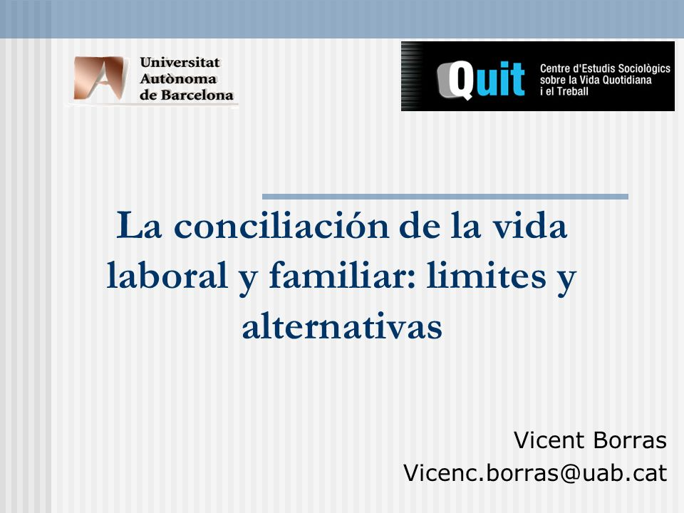 La conciliación de la vida laboral y familiar: limites y alternativas