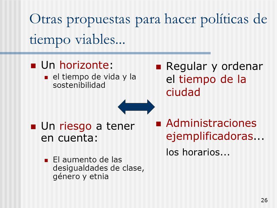 Otras propuestas para hacer políticas de tiempo viables...
