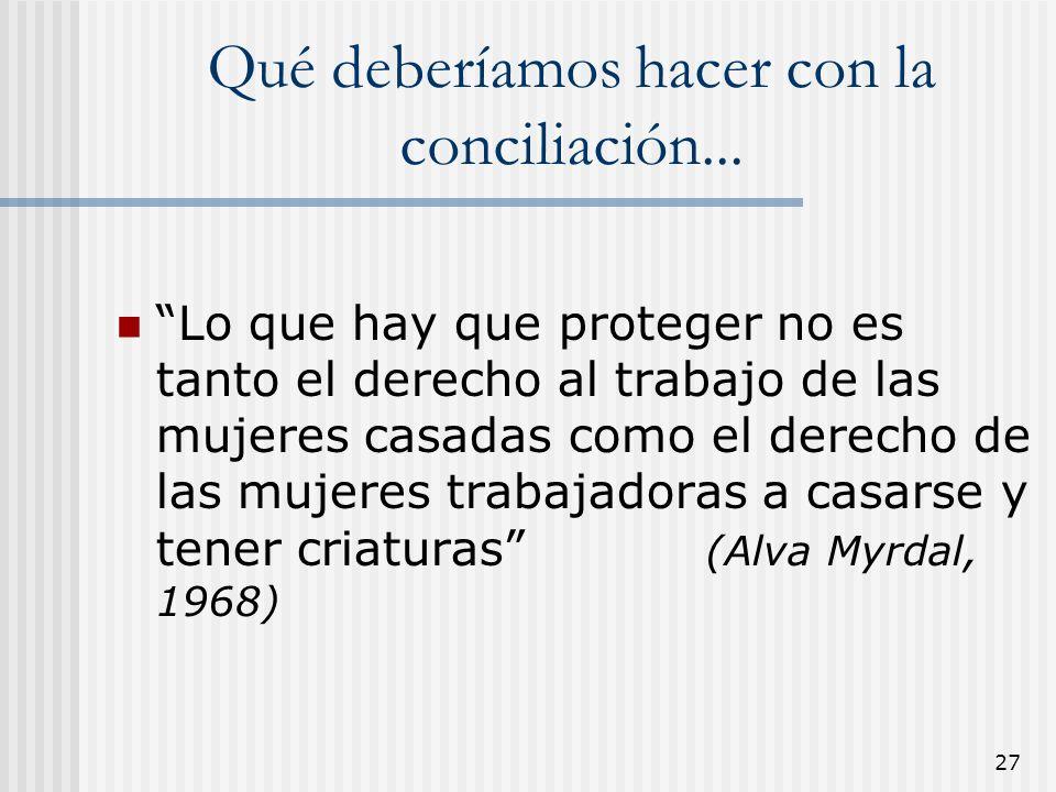 Qué deberíamos hacer con la conciliación...