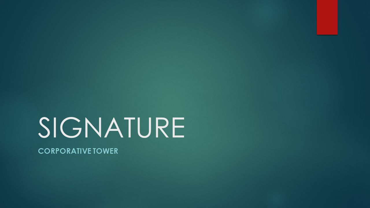 SIGNATURE CORPORATIVE TOWER