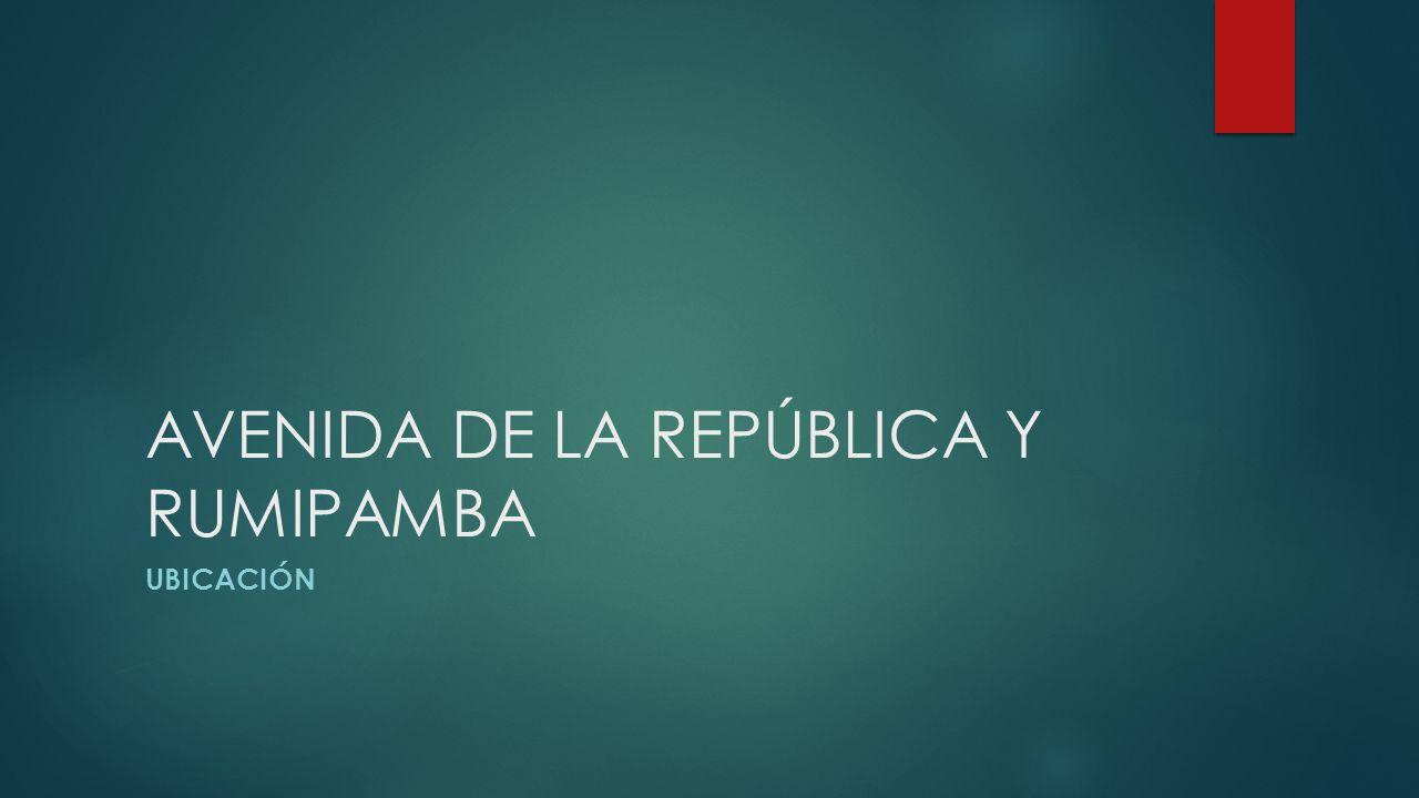 AVENIDA DE LA REPÚBLICA Y RUMIPAMBA