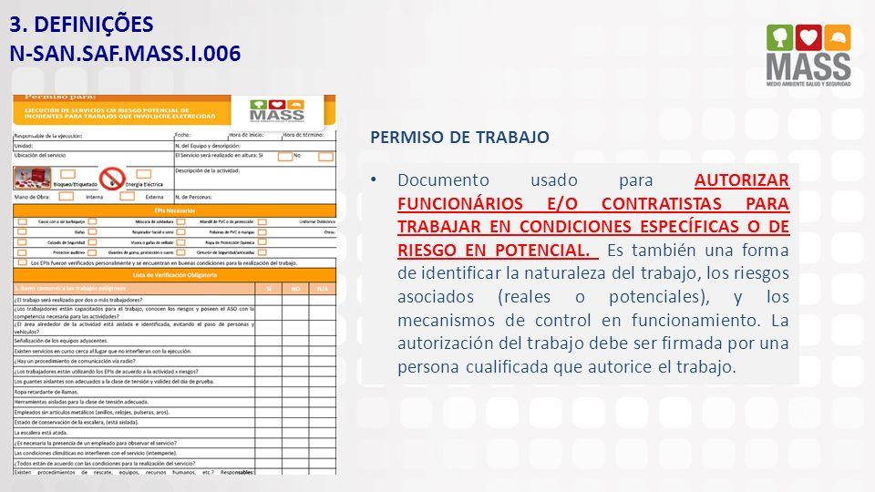 3. DEFINIÇÕES N-SAN.SAF.MASS.I.006 PERMISO DE TRABAJO