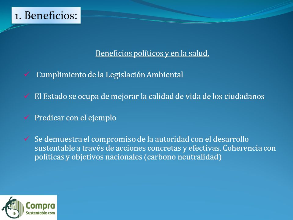 Beneficios políticos y en la salud.