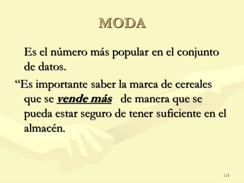MODA Es el número más popular en el conjunto de datos.