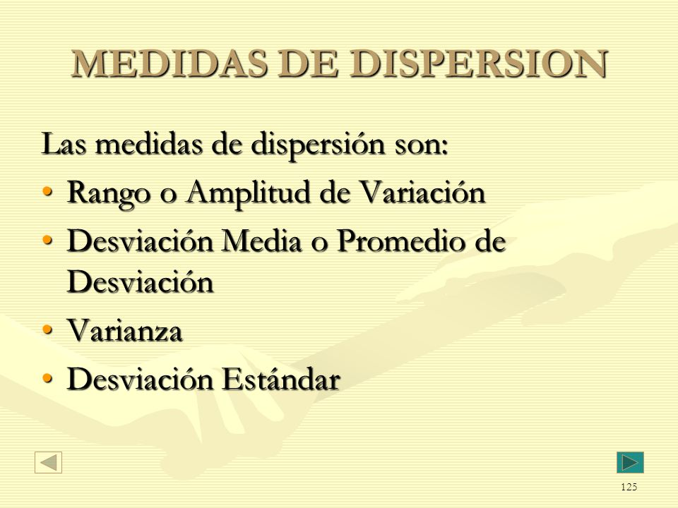 MEDIDAS DE DISPERSION Las medidas de dispersión son: